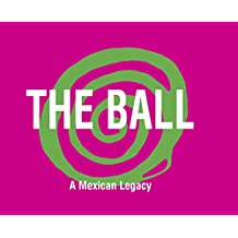The ball, a Mexican Legacy