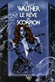 img - for Le R ve du scorpion book / textbook / text book