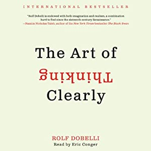 The Art of Thinking Clearly Audiobook