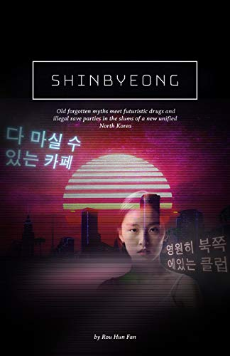 Shinbyeong: Old forgotten myths meet futuristic drugs and illegal rave parties in the slums of a new unified North Korea