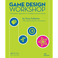 Game Design Workshop: A Playcentric Approach to Creating Innovative Games, Third Edition (English Edition)