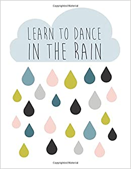 Learn To Dance In The Rain Mix 90p Dotted Grid 20p Lined Ruled