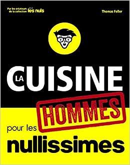 La Cuisine Pour Les Nullissimes Hommes Pour Les Nuls French