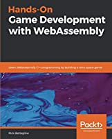 Hands-On Game Development with WebAssembly Front Cover