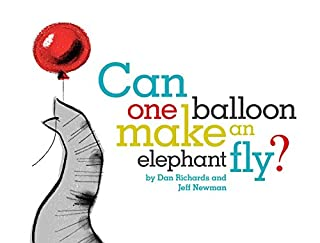 Book Cover: Can One Balloon Make an Elephant Fly?