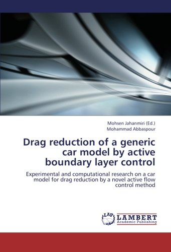 Download Drag reduction of a generic car model by active boundary layer control: Experimental and computational research on a car model for drag reduction by a novel active flow control method pdf epub