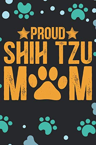 Proud-Shih-Tzu-Mom-Cool-Shih-Tzu-Dog-Journal-Notebook-Shih-Tzu-Puppy-Lover-Gifts-Funny-Shih-Tzu-Dog-Notebook-Shih-Tzu-Owner-Gifts-6-x-9-in-120-pages