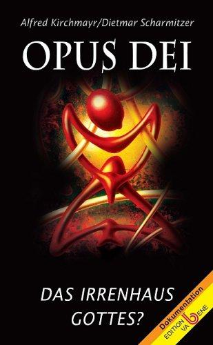 Opus Dei: Das Irrenhaus Gottes?