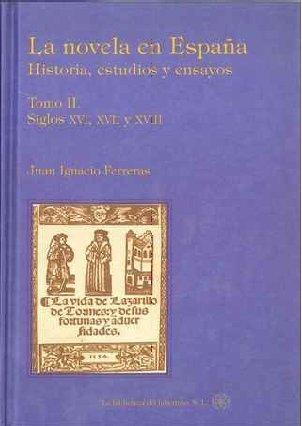 Novela en España, la II - historia, estudios y ensayos: Amazon.es: Ferreras, Juan Ignacio: Libros