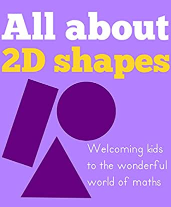 All about 2D SHAPES: Welcoming kids to the wonderful world of ...
