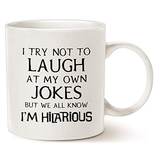 MAUAG Funny Saying Coffee Mug Christmas Gifts, I Try Not to Laugh at My Own Jokes But We All Know I'm Hilarious Unique Holiday or Birthday Gifts Cup White, 11 Oz ()