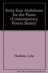 Forty-Four Ambitions for the Piano (Contemporary Poetry Series)