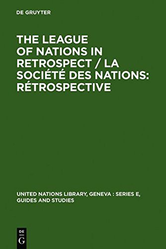 The League of Nations in retrospect / La Société des Nations: rétrospective (United Nations Library, Geneva: Series E, Guides and Studies) from United Nations Library