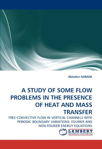 A STUDY OF SOME FLOW PROBLEMS IN THE PRESENCE OF HEAT AND MASS TRANSFER: FREE-CONVECTIVE FLOW IN VERTICAL CHANNELS WITH PERIODIC BOUNDARY VARIATIONS: FOURIER AND NON-FOURIER ENERGY EQUATIONS