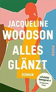 Alles glänzt: Roman (German Edition) by…