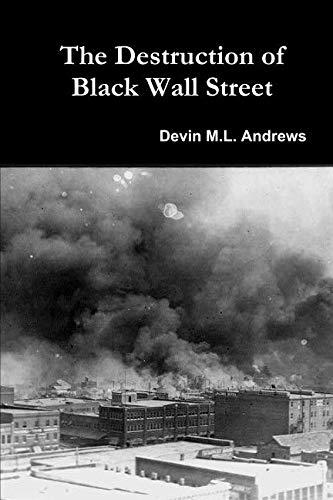 (The Destruction of Black Wall Street)