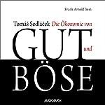 Die Ökonomie von Gut und Böse | Tomas Sedlacek
