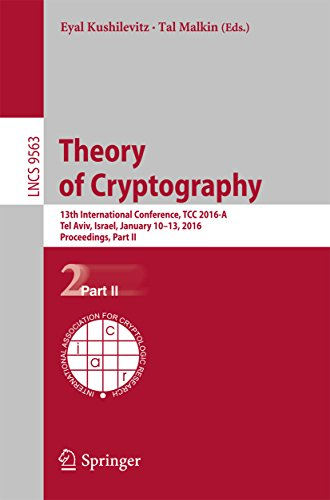 Theory of Cryptography: 13th International Conference, TCC 2016-A, Tel Aviv, Israel, January 10-13, 2016, Proceedings, Part II (Lecture Notes in Computer Science Book ()