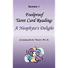 Series 1 - Foolproof Tarot Card Reading: A Neophyte's Delight