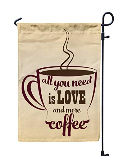 Shorping Lake Garden Flag, 12x18Inch All You Need Love and More Coffee Drawn Lettering Letter for Holiday and Seasonal Double-Sided Printing Yards Flags -