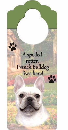 "French Bulldog Wood Sign ""A Spoiled Rotten French Bulldog Lives Here""with Artistic Photograph Measuring 10 by 4 Inches Can Be Hung On Doorknobs Or Anywhere In Home"