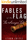 The Surveyor's Tale: Fables of the Flag Series #2