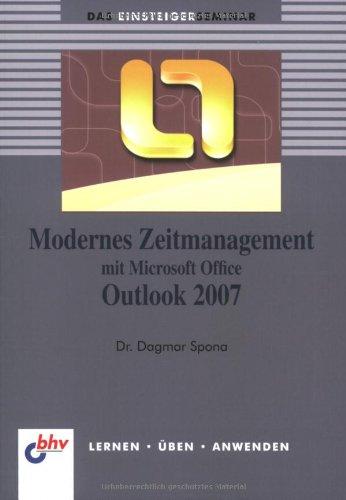 Modernes Zeitmanagement mit Microsoft Office Outlook 2007