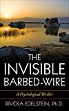 The Invisible Barbed-Wire: A Psychological Thriller (Rachel Stone Series Book 1)
