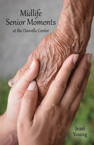 Midlife Senior Moments, at the Danville Center pdf