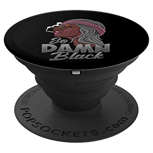 So Damn Black Gray Powerful Queen Old School Big Mama PopSockets Grip and Stand for Phones and Tablets