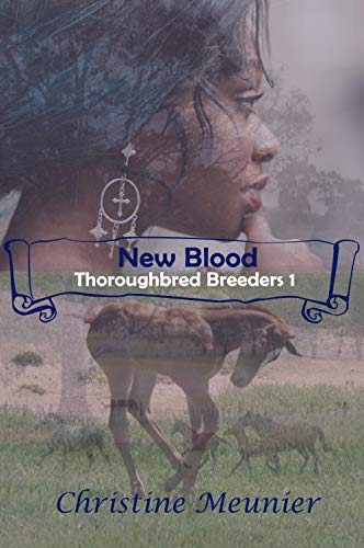 New Blood (Thoroughbred Breeders Book 1) by [Meunier, Christine]