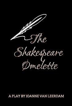 The Shakespeare Omelette by [VAN LEERDAM, JOANNE]