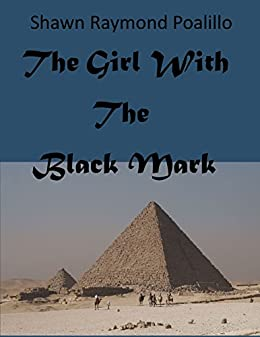 The Girl With The Black Mark (A Special Agent Michael Poe Novel Book 2) by [Poalillo, Shawn Raymond]