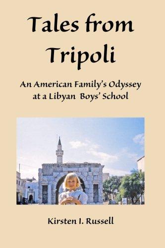 Download Tales from Tripoli: An American Family's Odyssey at a Libyan Boys' School pdf epub