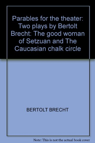 an examination of the caucasian chalk circle by bertolt brecht P4 south coast repertory • the caucasian chalk circle e arly in bertolt brecht's career, when the writ-er/director expressed frustration over the slow pace of his rise to success, a colleague recom.