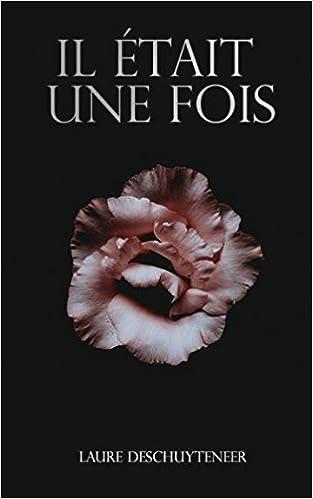 Laure Deschuyteneer - Il était une fois (2018) sur Bookys