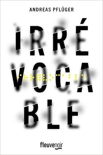 Irrévocable (2018) - Andreas PFLÜGER