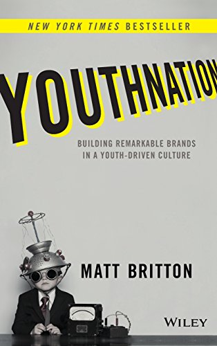 YouthNation: Building Remarkable Brands in a Youth-Driven Culture