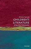 Children's Literature: A Very Short Introduction (Very Short Introductions)