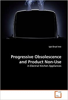 Progressive Obsolescence and Product Non-Use: in Electrial Kitchen Appliances