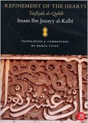 Refinement of the Hearts: Translated by Hamza Yusuf Ibn Juzayy al ...