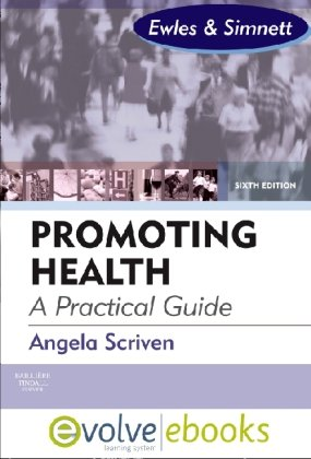 Promoting Health: A Practical Guide P+E Package: Forewords: Linda Ewles & Ina Simnett; Richard Parish