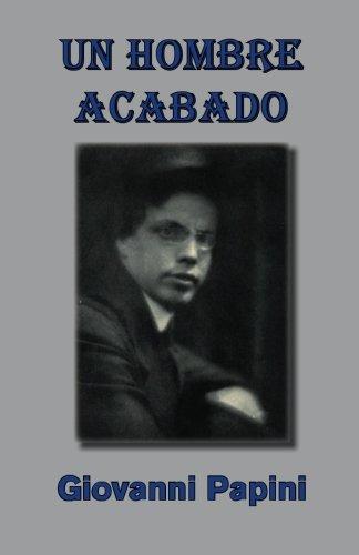 Un hombre acabado (Spanish Edition) [Giovanni Papini] (Tapa Blanda)