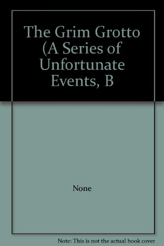 The Grim Grotto (A Series of Unfortunate Events, B