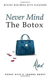 Never Mind the Botox: Alex