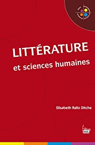 Littérature et sciences humaines par  Elisabeth Rallo Ditche