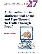 An Introduction to Mathematical Logic and Type Theory: To Truth Through Proof