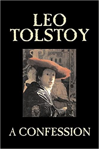 A Confession By Leo Tolstoy Religion Christian Theology
