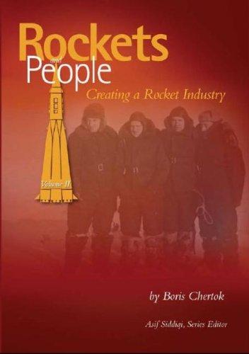 Rockets and People, V. 2: Creating a Rocket Industry (NASA History)