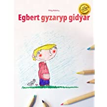 Egbert gyzaryp gidýär: Children's Picture Book/Coloring Book (Turkmen Edition)